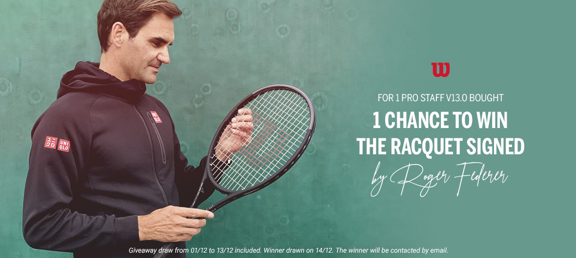 For 1 Pro Staff v13.0 bought 1 change to win the racquet signed by Roger Federer